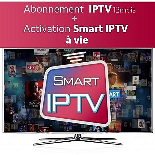 Abonnement IPTV 1an + Activation Smart IPTV à vie