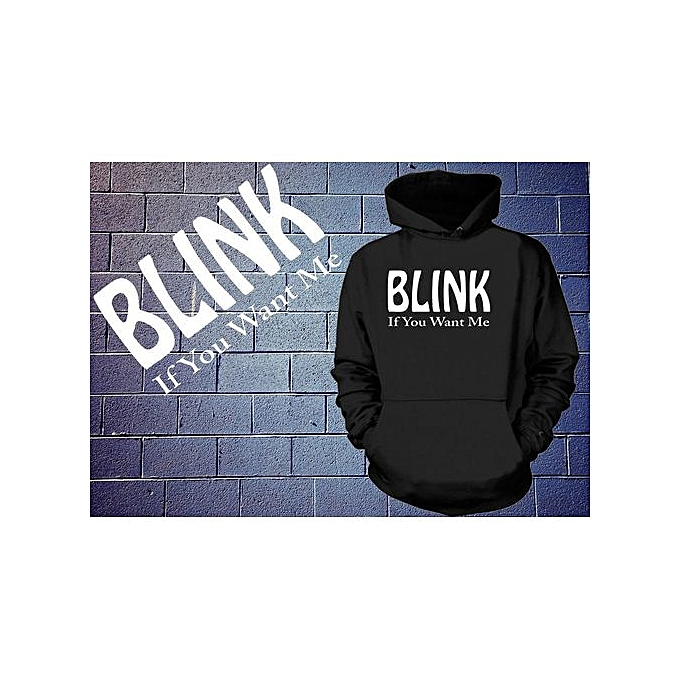 Generic BLINK If You Want Me Hoodie Funny Slogan Sweatshirt Hooded Sweater à prix pas cher