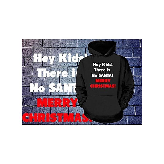 Generic Hey Enfants  There Is No Santa  Merry Christmas  sweat à capuche drôle Christmas Sweatshirt Xmas chandail à prix pas cher
